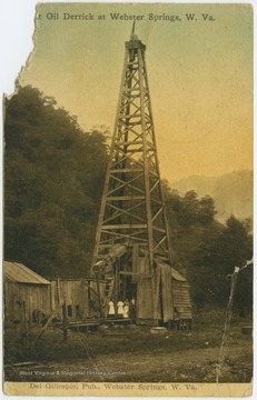 """This is the first well drilled at Webster Springs several years ago. in drilling they found all the oil sands regular and of good thickness. And the well showed some oil. it was drilled by a local company which lost its nerve in making further tests."" Published by Del Gillespie, Webster Springs, W.Va. (postcard collection legacy system--subjects.)"