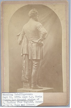 Statue of Stonewall Jackson.   According to the Wheeling Intelligencer, September 11, 1875, the statue was brought over from England on the S.S. Novia Scotia and donated by B. Hope and others.