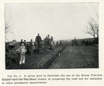 Caption reads, 'Cut No. 8 is given here to illustrate the use of the Steam Traction Engine and the Big Road Grader in preparing the road bed for macadam or other permanent improvement.'