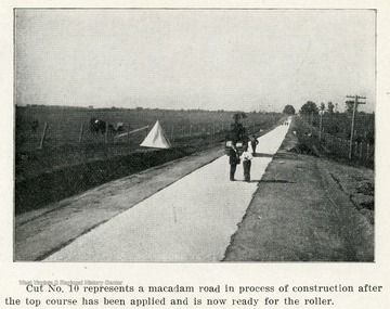 Caption reads, 'Cut No. 10 represents a macadam road in process of construction after the top course has been applied and is now ready for the roller.'
