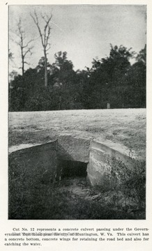 Caption reads, 'Cut No. 12 represents a concrete culvert passing under the Government Test Road near the city of Huntington, W.Va.  This culvert has a concrete bottom, concrete wings for retaining the road and also for catching the water.'