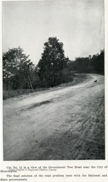 Caption reads, 'Cut No. 13 is a view of the the government test road near Huntington.  The final solution of the road problem rests with the National and State Governments.'