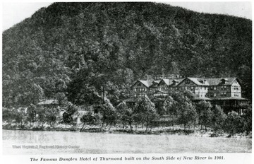'The famous Dunglen Hotel of Thurmond built on the South side of New River in 1901. Pix used on page 209 of [Lee's] book. From New Kanawha River and the Mine War of West Virginia by Kyle McCormick.'