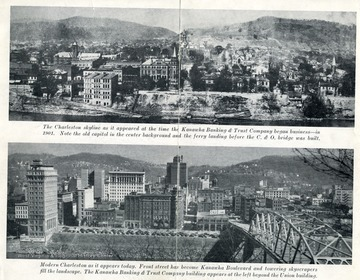 """The Charleston skyline as it appeared at the time the Kanawha Banking [and] Trust Company began business-in 1901. Note the old capitol in the center background and the ferry landing before the C [and] O bridge was built""; In the bottom picture, ""modern Charleston as it appears today. Front street has become Kanawha Boulevard and towering skyscrapers fill the landscape. The Kanawha Banking [and] Trust Company building appears at the left beyond the Union building."""