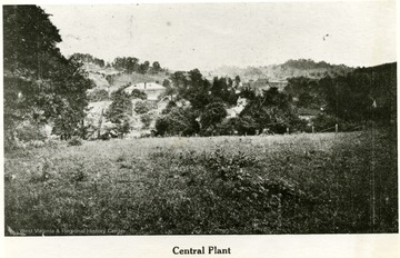 Distant view of the Central Plant of the W. Va. Industrial School for Boys, Grafton, W. Va.