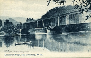 Souvenir post card of the Greenbrier Bridge, near Lewisburg, W. Va.  Published by  Mason Bell, Lewisburg, W. Va.  Printed in Great Britain.