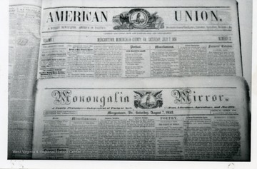 'American Union and Monongalia Mirror are two early Morgantown newspapers published by the Siegfried family exhibited strong Temperance or Know-Nothing biases.'