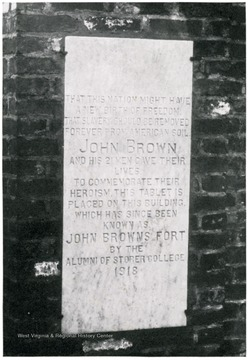 'That this nation might have a new birth of freedom. That slavery should be removed forever from American soil. John Brown and his 21 men gave their lives. To commemorate their heroism, this tablet is placed on this building. Which has since been known as John Brown's Fort by the Alumni of Storer College 1918.'