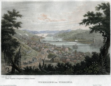 Drawing of a view looking down on Wheeling and the Ohio River. 'Drawn after Nature.'