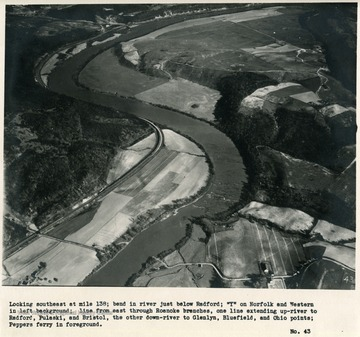 'Looking southeast at mile 138; bend in river just below Radford; 'Y' on Norfolk and Western in left background; line from east through Roanoke branches, one line extending up-river to Padford, Pulaski, and Bristol, the other down-river to Glenlyn, Bluefield, and Ohio points; Peppers ferry in foreground.'