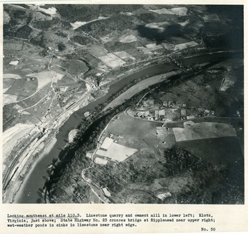 'Looking southeast at mile 110.3.  Limestone quarry and cement mill in lower left; Klotz, Virginia, just above; State Highway no. 23 crosses bridge at Ripplemead near upper right; wet-weather ponds in sinks in Limestone near right edge.'