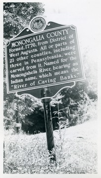 """Formed, 1776, from District of West Augusta.  All or parts of 21 other counties, including three in Pennsylvania, were carved from it.  Named for the Monongahela River, bearing an Indian name, which means the ""River of Caving Banks."""