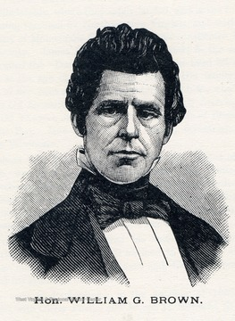 Sketch of West Virginia Congressman (1863) William G. Brown, who served in the Virginia Legislature (1841-1848) before the war. Brown was also a member of the 1872 West Virginia State Constitutional Convention.