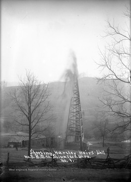Hartley Heirs' well shooting Oil in Shinnston, W.Va.